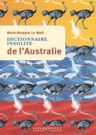Couverture du livre « Dictionnaire insolite de l'Australie » de Marie-Morgane Le Moel aux éditions Cosmopole