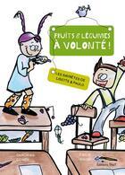 Couverture du livre « Les saynètes de Lisette et Paulo ; fruits et légumes à volonté ! » de Sandrine Combe et Emilie Nivou aux éditions Thot