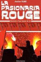Couverture du livre « La pasionaria rouge ; itinéraire d'une femme du fer » de Janine Olmi aux éditions Serpenoise