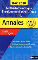 Couverture du livre « Annales Abc Bac ; Sujets & Corriges ; Bac 2010 ; Maths-Informatique, Enseignement Scientifique ; 1ère L » de Anquetil Annaig aux éditions Nathan
