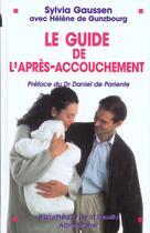 Couverture du livre « Le Guide De L'Apres Accouchement » de Sylvia Gaussen et Helene De Gunzbourg aux éditions Albin Michel