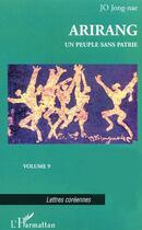 Couverture du livre « Arirang T.9 ; Un Peuple Sans Patrie » de Jong-Nae Jo aux éditions L'harmattan