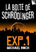 Couverture du livre « La boîte de Schrödinger ; exp. 1 » de Michael Roch aux éditions Walrus