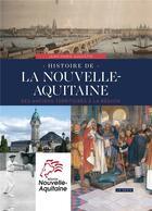 Couverture du livre « Histoire de la Nouvelle-Aquitaine ; des anciens territoires à la région » de Jean-Marie Augustin aux éditions Geste