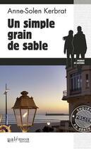 Couverture du livre « Un simple grain de sable » de Anne-Solen Kerbrat aux éditions Palemon