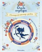 Couverture du livre « Oracle angélique ; messages de mon ange-gardien » de Caroline Coldefy aux éditions Rustica