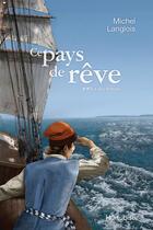 Couverture du livre « Ce pays de reve v 02 la dechirure » de Michel Langlois aux éditions Editions Hurtubise