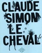 Couverture du livre « Le cheval » de Claude Simon aux éditions Chemin De Fer