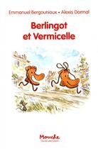 Couverture du livre « Berlingot et Vermicelle » de Alexis Dormal et Emmanuel Bergounioux aux éditions Ecole Des Loisirs