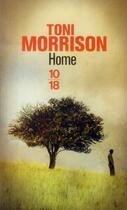 Couverture du livre « Home » de Toni Morrison aux éditions 10/18