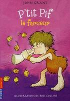 Couverture du livre « P'tit Pif t.3 ; le farceur » de John Grant et Ross Collins aux éditions Pocket Jeunesse