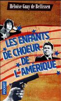Couverture du livre « Les enfants de choeur de l'Amérique » de Heloise Guay De Bellissen aux éditions Pocket
