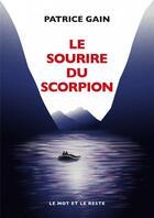 Couverture du livre « Le sourire du scorpion » de Patrice Gain aux éditions Le Mot Et Le Reste
