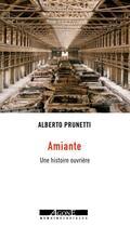 Couverture du livre « Amiante ; une histoire ouvrière » de Alberto Prunetti aux éditions Agone