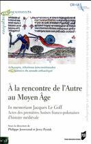 Couverture du livre « À la rencontre de l'autre au Moyen-Âge » de Philippe Josserand aux éditions Pu De Rennes