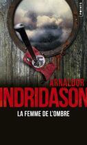 Couverture du livre « La femme de l'ombre » de Arnaldur Indridason aux éditions Points