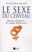 Couverture du livre « Le sexe du cerveau » de Jean-Albert Meynard aux éditions Archipel