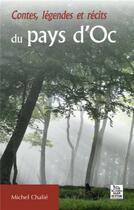 Couverture du livre « Contes, légendes et récits du pays d'Oc » de Michel Chalie aux éditions Editions Sutton