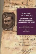 Couverture du livre « Un combattant républicain dans la guerre d'Espagne » de Salvador Claude Garcia et Francisco Garcia aux éditions Loubatieres