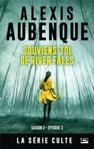 Couverture du livre « Souviens-toi de River Falls » de Alexis Aubenque aux éditions Bragelonne