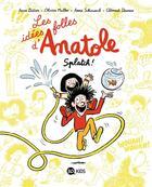 Couverture du livre « Les idées folles d'Anatole t.1 ; splatch ! » de Olivier Muller et Anne Didier et Anne Schmauch et Clement Devaux aux éditions Bd Kids