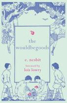 Couverture du livre « The Wouldbegoods » de Lois Lowry aux éditions Hesperus Press Ltd Digital