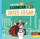 Couverture du livre « L'histoire C'est pas sorcier ; Jules César » de Sophie De Mullenheim aux éditions Deux Coqs D'or