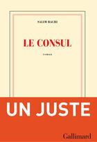 Couverture du livre « Le consul » de Salim Bachi aux éditions Gallimard