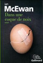 Couverture du livre « Dans une coque de noix » de Ian Mcewan aux éditions Gallimard