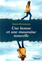 Couverture du livre « Une bonne et une mauvaise nouvelle » de Marion Mcguinness aux éditions Eyrolles