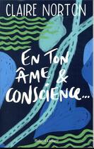 Couverture du livre « En ton âme et conscience... » de Claire Norton aux éditions Robert Laffont