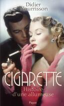 Couverture du livre « Cigarette ; histoire d'une allumeuse » de Didier Nourrisson aux éditions Payot