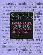 Couverture du livre « Inventaire curieux des choses de la France » de Alain Schifres aux éditions Plon