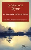Couverture du livre « La Sagesse Des Anciens » de Wayne W. Dyer aux éditions J'ai Lu