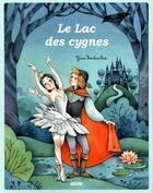 Couverture du livre « Le lac des cygnes » de Elodie Fondacci et Gaia Bordicchia aux éditions Philippe Auzou