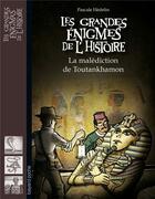 Couverture du livre « Les grandes énigmes de l'histoire ; la malédiction de Toutankhamon » de Pascale Hedelin aux éditions Bayard Jeunesse