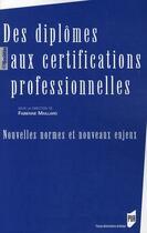 Couverture du livre « Des diplômes aux certifications professionnelles » de Fabienne Maillard aux éditions Pu De Rennes