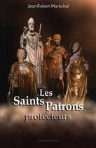 Couverture du livre « Les saints patrons protecteurs » de Marechal Jean-Robert aux éditions Cheminements