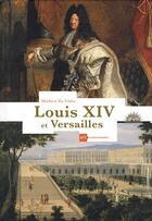 Couverture du livre « Louis XIV et Versailles » de Mathieu Da Vinha aux éditions Art Lys