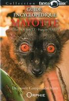 Couverture du livre « ENCYCLOGUIDE ; guide encyclopédique de Mayotte » de Francois Perrin et Gilles Nourault aux éditions Orphie