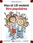Couverture du livre « Max et Lili veulent être populaires » de Serge Bloch et Dominique De Saint-Mars aux éditions Calligram