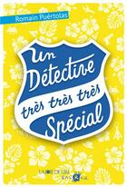 Couverture du livre « Un détective très très très special » de Romain Puertolas aux éditions La Joie De Lire