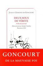 Couverture du livre « Deux sous de vérité ; perles du journal » de Dominique Boll et Edmond De Goncourt et Jules De Goncourt aux éditions Castor Astral