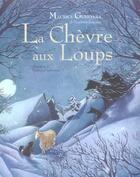 Couverture du livre « La chèvre aux loups » de Genevoix-M+Dautremer aux éditions Gautier Languereau