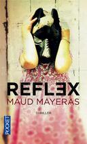 Couverture du livre « Reflex » de Maud Mayeras aux éditions Pocket