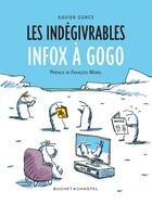 Couverture du livre « Les indégivrables : infox à gogo » de Xavier Gorce aux éditions Buchet Chastel