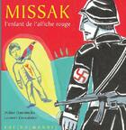 Couverture du livre « Missak, l'enfant de l'affiche rouge » de Didier Daeninckx et Laurent Corvaisier aux éditions Rue Du Monde