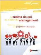 Couverture du livre « L'estime de soi au coeur du management ; valoriser les équipes pour progresser collectivement (2e édition) » de Jean-Luc Penot et Rose Balducci aux éditions Gereso