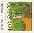 Couverture du livre « L'arbre d'awa » de Eric Martin aux éditions Presence Africaine