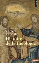 Couverture du livre « Histoire de la théologie » de Collectif et Jean-Yves Lacoste aux éditions Points